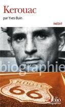 Couverture du livre « Kerouac » de Yves Buin aux éditions Gallimard