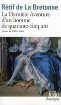 Couverture du livre « La dernière aventure d'un homme de quarante cinq ans » de Nicolas Retif De La Bretonne aux éditions Gallimard