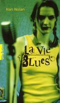 Couverture du livre « La vie blues » de Han Nolan aux éditions Gallimard-jeunesse