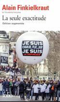 Couverture du livre « La seule exactitude » de Alain Finkielkraut aux éditions Gallimard