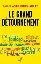 Couverture du livre « Le grand détournement » de Fatiha Boudjahlat aux éditions Cerf