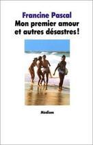 Couverture du livre « Mon premier amour et autres désastres » de Pascal Francine / Re aux éditions Ecole Des Loisirs