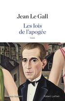 Couverture du livre « Les lois de l'apogée » de Jean Le Gall aux éditions Robert Laffont