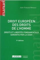 Couverture du livre « Droit européen des droits de l'homme (9e édition) » de Jean-Francois Renucci aux éditions Lgdj