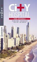 Couverture du livre « City hospital ; saga intégrale » de Amy Andrews et Fiona Lowe et Marion Lennox et Fiona Mcarthur aux éditions Harlequin