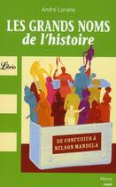 Couverture du livre « Les grands noms de l'Histoire » de Andre Larane aux éditions J'ai Lu