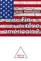 Couverture du livre « La fin du rêve américain? » de Lauric Henneton aux éditions Odile Jacob