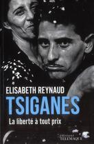 Couverture du livre « Tsiganes ; la liberté à tout prix » de Elisabeth Reynaud aux éditions Telemaque