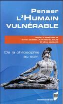 Couverture du livre « Penser l'humain vulnérable » de Collectif et Jean Jouquan et Jean-Michel Boles et David Jousset aux éditions Pu De Rennes