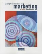 Couverture du livre « Le projet de recherche en marketing (4e édition) » de Alain D' Astous aux éditions Cheneliere Mcgraw-hill