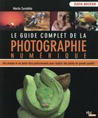 Couverture du livre « Le guide complet de la photographie numérique (5e édition) » de Martin Zurmuhle aux éditions Micro Application