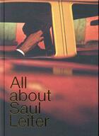 Couverture du livre « All about Saul Leiter » de Saul Leiter aux éditions Textuel