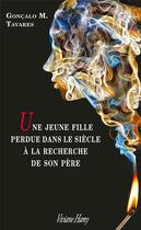 Couverture du livre « Une jeune fille perdue dans le siècle à la recherche de son père » de Goncalo M. Tavares aux éditions Viviane Hamy
