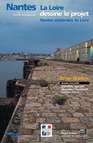 Couverture du livre « Nantes, la Loire dessine le projet » de Ariella Masboungi aux éditions La Villette