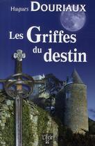 Couverture du livre « Les griffes du destin » de Hugues Douriaux aux éditions Ecir
