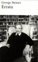 Couverture du livre « Errata » de George Steiner aux éditions Gallimard