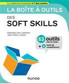 Couverture du livre « La boîte à outils ; des soft skills » de Nathalie Van Laethem et Jean-Marc Josset aux éditions Dunod