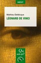 Couverture du livre « Léonard de Vinci » de Mathieu Deldicque aux éditions Que Sais-je ?