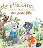 Couverture du livre « Histoires de chats à lire avec ma petite fille » de Celine Chevrel et Charlotte Grossetete aux éditions Fleurus