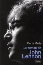 Couverture du livre « Le roman de John Lennon » de Pierre Merle aux éditions Fetjaine