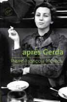 Couverture du livre « Après Gerda » de Pierre-Francois Moreau aux éditions Editions Du Sonneur