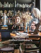 Couverture du livre « Collections, collectionneurs » de Emmanuel Pierrat et Guillaume De Laubier aux éditions La Martiniere