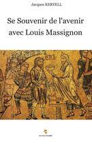 Couverture du livre « Se souvenir de l'avenir avec Louis Massignon » de Jacques Keryell aux éditions Paulo Ramand