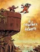 Couverture du livre « À coucher dehors T.2 » de Anlor et Aurelien Ducoudray aux éditions Bamboo