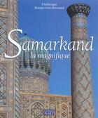 Couverture du livre « Samarkand La Magnifique » de Frederique Beaupertuis-Bressand aux éditions Georges Naef