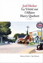 Couverture du livre « La vérité sur l'affaire Harry Quebert » de Joel Dicker aux éditions Editions De Fallois