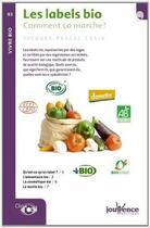 Couverture du livre « Les labels bio ; comment ca marche ? » de Jacques-Pascal Cusin aux éditions Jouvence