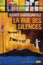 Couverture du livre « La rue des silences » de Olivier Darrioumerle aux éditions Stephane Million
