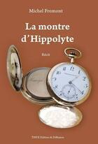 Couverture du livre « La Montre D'Hippolyte » de Michel Fromont aux éditions Thyx