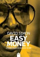 Couverture du livre « Easy money » de David Simon aux éditions Inculte