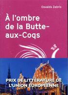 Couverture du livre « À l'ombre de la Butte-Aux-Coqs » de Oswalds Zebris aux éditions Agullo