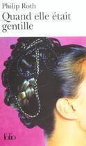 Couverture du livre « Quand elle etait gentille » de Philip Roth aux éditions Gallimard