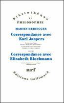 Couverture du livre « Correspondance avec Karl Jaspers ; correspondance avec Elisabeth Blochmann » de Heidegger et Jaspers et Blochmann aux éditions Gallimard