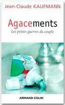 Couverture du livre « Agacements ; les petites guerres du couple » de Jean-Claude Kaufmann aux éditions Armand Colin