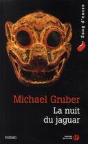 Couverture du livre « La nuit du jaguar » de Michael Gruber aux éditions Presses De La Cite