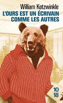Couverture du livre « L'ours est un écrivain comme les autres » de William Kotzwinkle aux éditions 10/18