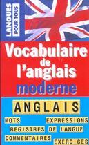 Couverture du livre « Vocabulaire De L'Anglais Moderne » de Olivier Delbard et Michel Marcheteau et Lionel Dahan et Ann Grieve aux éditions Pocket