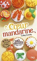 Couverture du livre « Les filles au chocolat t.3 ; coeur mandarine » de Cathy Cassidy aux éditions Pocket Jeunesse