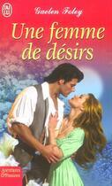Couverture du livre « Une Femme De Desirs » de Gaelen Foley aux éditions J'ai Lu