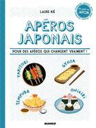 Couverture du livre « Apéros japonais ; pour des apéros qui changent vraiment ! » de Patrice Hauser et Laure Kie aux éditions Mango