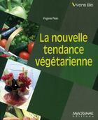 Couverture du livre « La nouvelle tendance végétarienne » de Virginie Pean aux éditions Anagramme