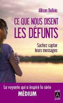 Couverture du livre « Ce que nous disent les défunts » de Allison Dubois aux éditions Archipoche