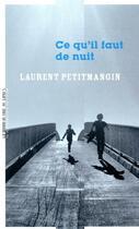 Couverture du livre « Ce qu'il faut de nuit » de Laurent Petitmangin aux éditions La Manufacture De Livres