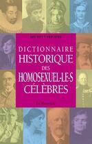 Couverture du livre « Dictionnaire historique des homosexuel-le-s célèbres » de Michel Lariviere aux éditions La Musardine