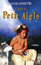 Couverture du livre « L'envol de petit aigle » de Lucie Lepretre aux éditions Xo
