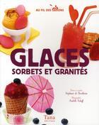 Couverture du livre « Glaces, sorbets et granités » de Stephanie De Turckheim aux éditions Tana